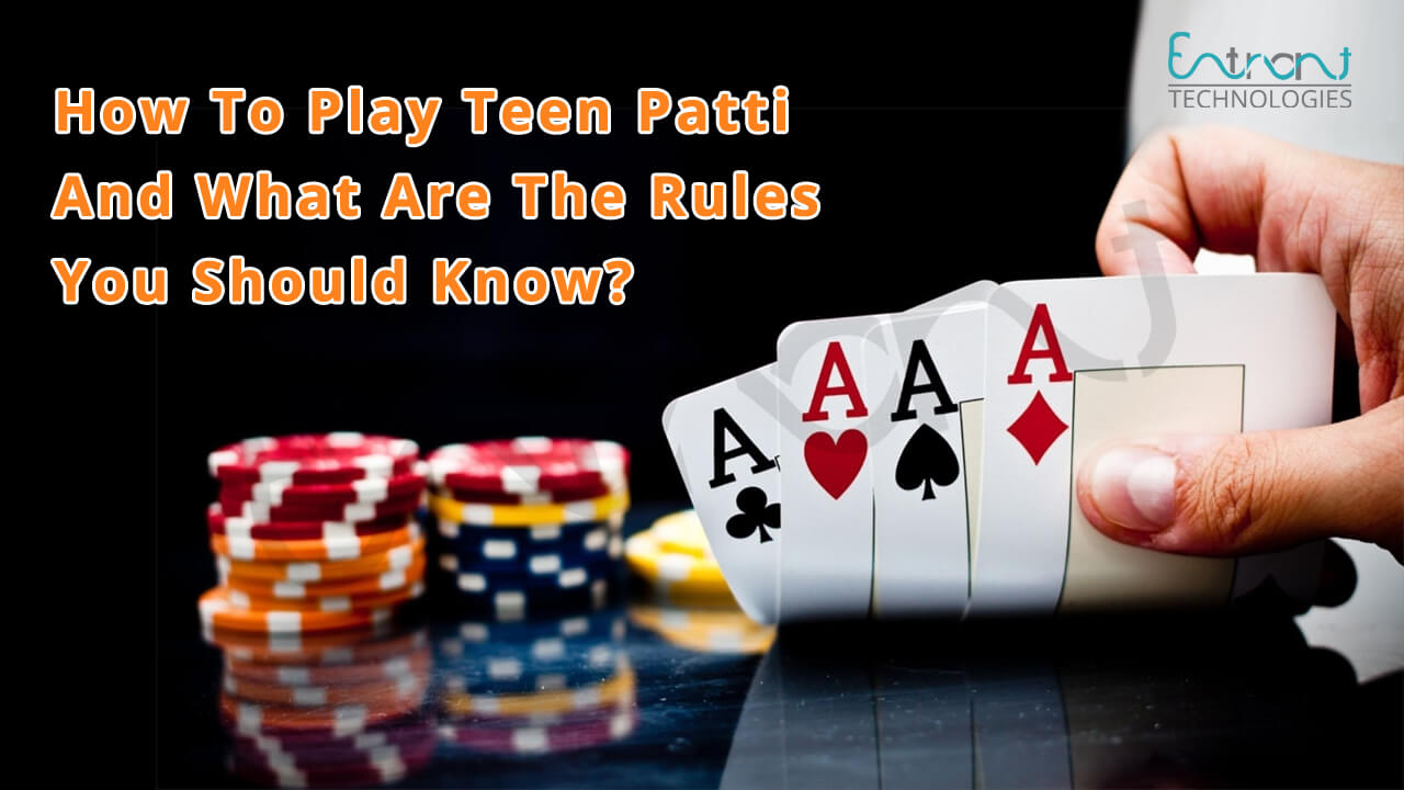 IDN Poker - How To Play Teen Patti And What Are The Rules You Should Know?